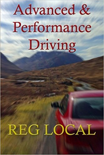 Advanced & Performance Driving by Reg Locaal