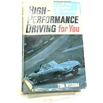 High performance driving for you by Tom Wisdom